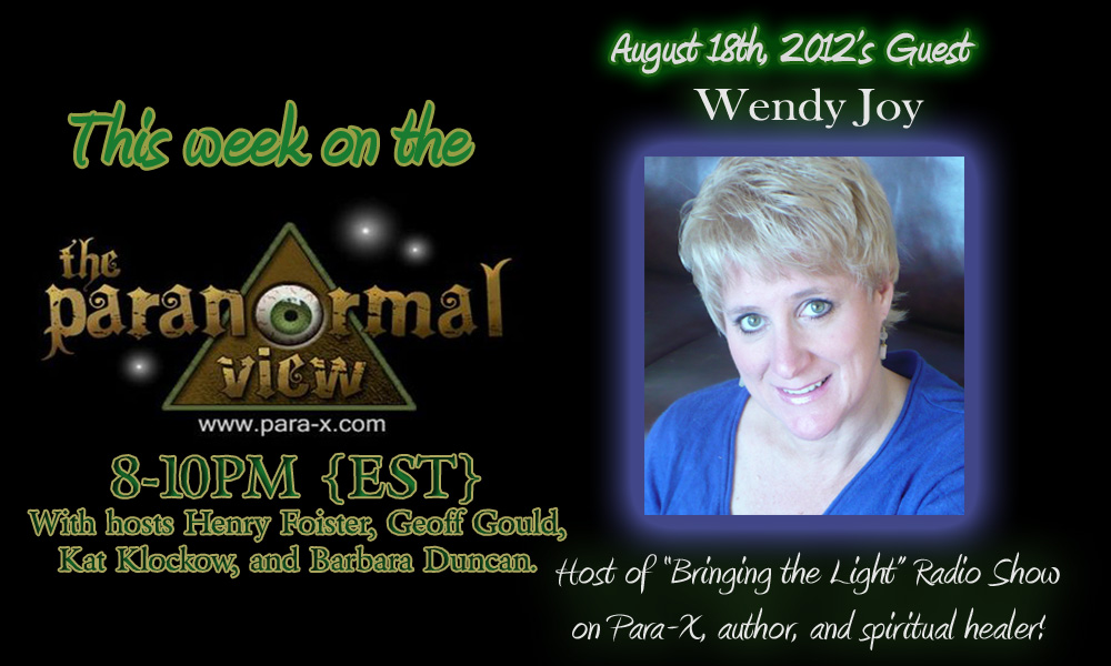 Wendy Joy; Paranormal View 18 August 2012