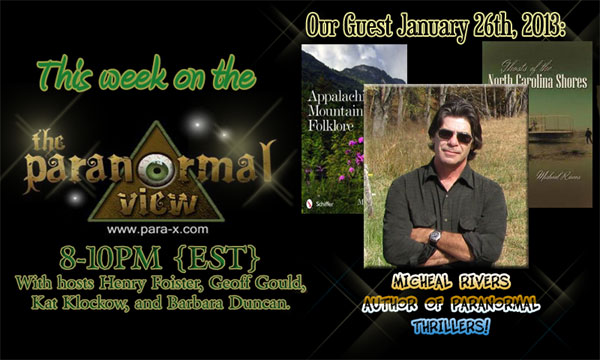Micheal Rivers, January 26, 2013 guest on The Paranormal View