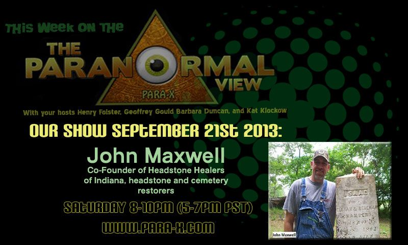 John Maxwell, September 21, 2013 guest on The Paranormal View