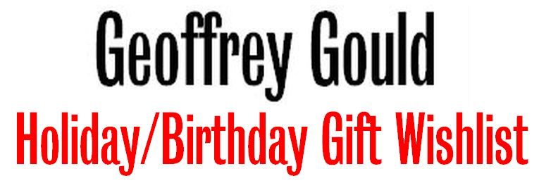 Geoffrey Gould Holiday/Gift Wishlist