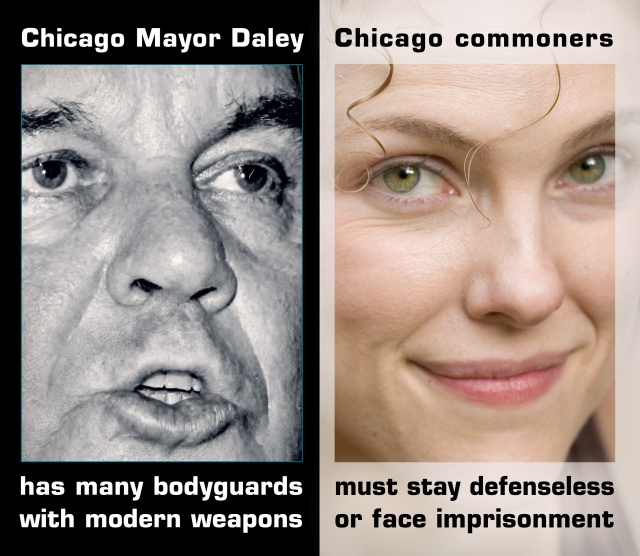Corrupt Mayor Daley has many bodyguards with modern weapons; Chigago populace must remain defenseless or face unlawful imprisonment