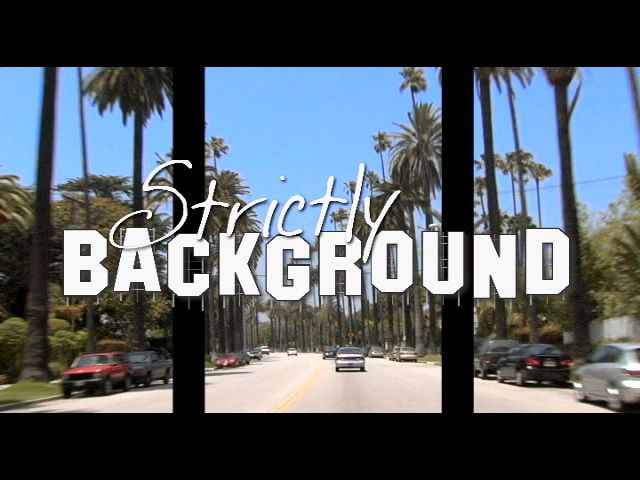 ''Strictly Background'' title card