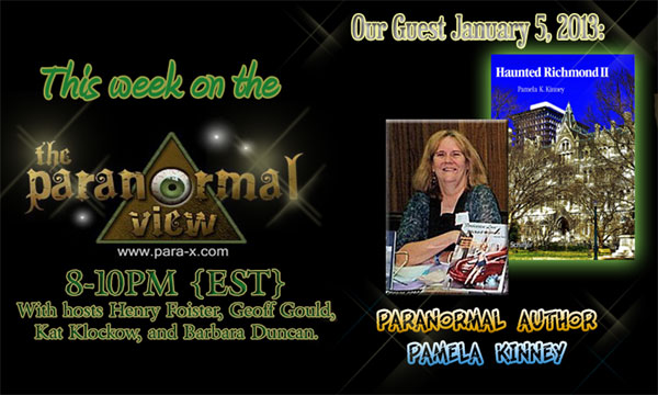 Pamela K. Kinney, January 05, 2013 guest on The Paranormal View