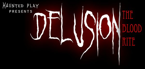 ''Delusion: the Blood Rite''