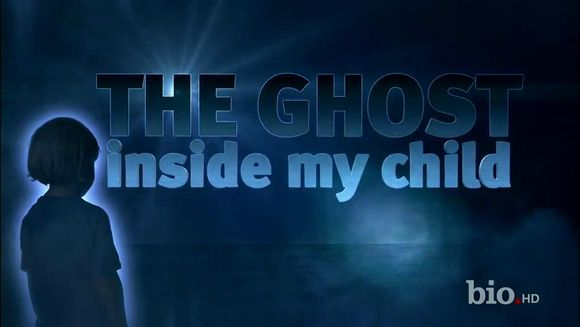 ''The Ghost Inside My Child'' on Biography / LMN